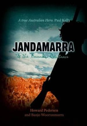 Jandamarra and the Bunuba Resistance - Howard Pedersen