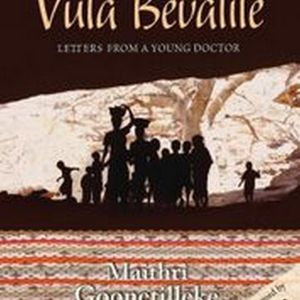 Vula Bevalile  : Letters From A Young Doctor : 2nd Edition - Maithri Goonetilleke