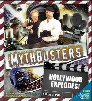Hollywood Explodes! : Mythbusters Take On The Movies - Nicholas Searle