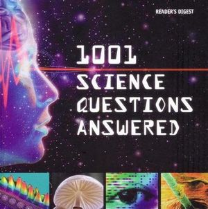 1001 Science Questions Answered - Reader's Digest