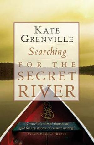 Searching for the Secret River - Kate Grenville