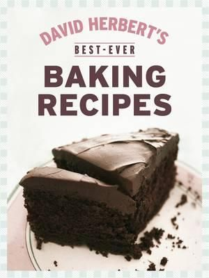 Best-ever Baking Recipes -  David Herbert
