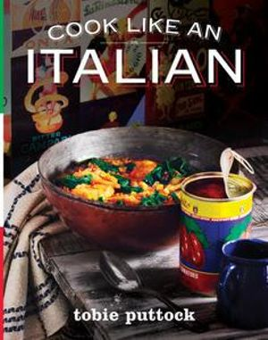 Cook Like An Italian - Tobie Puttock