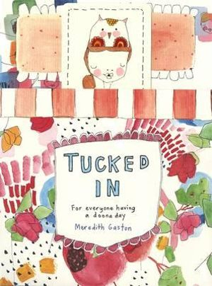 Tucked In :  For Everyone Having a Doona Day - Meredith Gaston