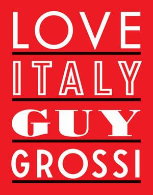 Love Italy - Guy Grossi