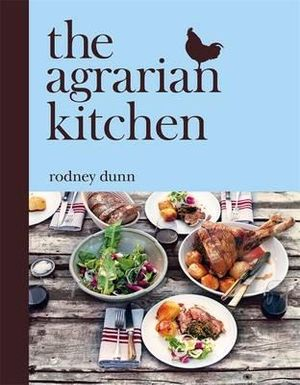 The Agrarian Kitchen - Rodney Dunn