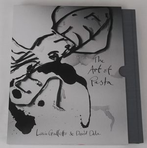 The Art of Pasta : Collectors Edition - Last Stock, Publisher Out of Print : With Signed Book plus Signed & Numbered Print - Lucio Galletto