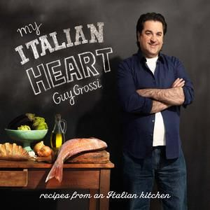 My Italian Heart : recipes from an Italian kitchen - Guy Grossi