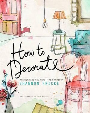 How to Decorate - Shannon Fricke