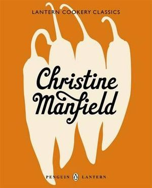 Christine Manfield : Lantern Cookery Classics - Christine Manfield