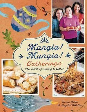 Mangia! Mangia! Gatherings - Teresa Oates