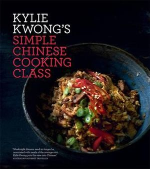 Simple Chinese Cooking Class - Kylie Kwong