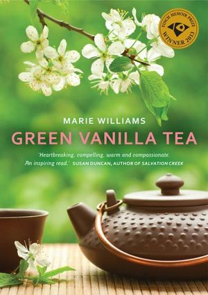 Green Vanilla Tea : Finch Memoir Prize Winner 2013 - Marie Willliams