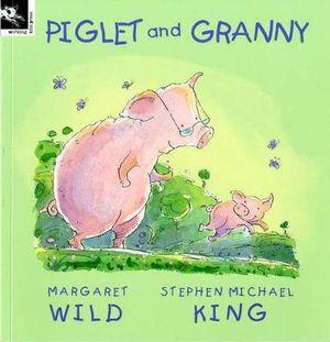 Piglet and Granny - Margaret Wild