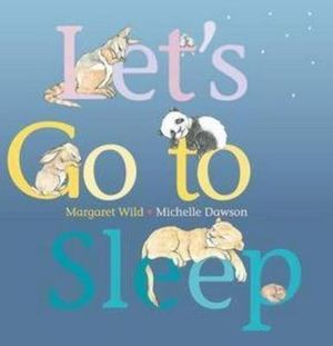 Let's Go to Sleep - Margaret Wild