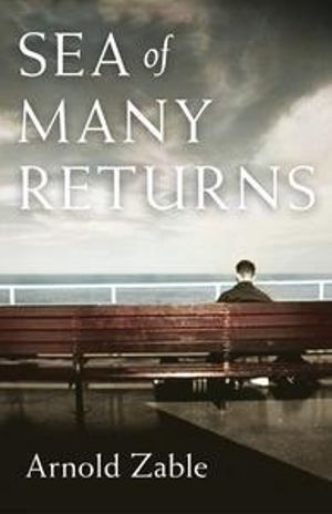 Sea of Many Returns - Arnold Zable