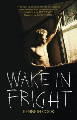 Wake In Fright (Film Tie In Edition) - Kenneth Cook