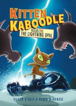 The Lightning Opal : Kitten Kaboodle Series : Book 2 - Eileen O'Hely