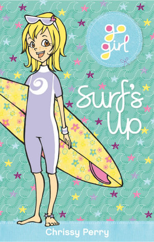 Surf's Up : The Go Girl Series - Chrissie Perry