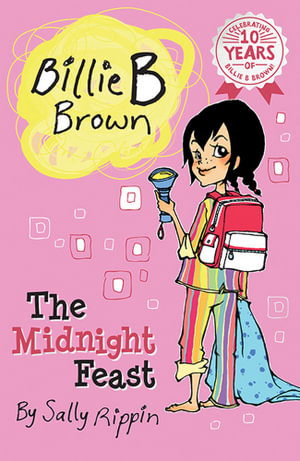 The Midnight Feast : Billie B Brown Series : Book 3 - Sally Rippin