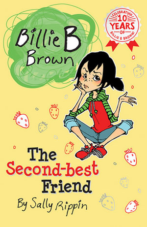 The Second-best Friend : Billie B Brown Series : Book 4 - Sally Rippin