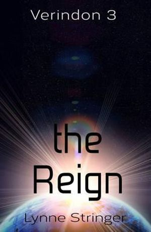The Reign : Verindon Series : Book 3 - Lynne Stringer