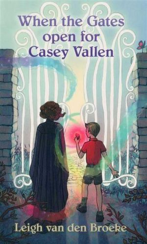 When the Gates Open for Casey Vallen - Leigh van den Broeke