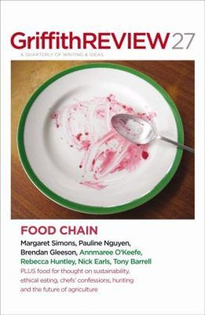 Griffith Review 27 : The Food Chain - Julianne Schultz