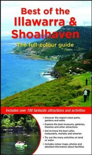 Best of the Illawarra and Shoalhaven  :  Includes over 100 fantastic attractions and Activities - Gillian Souter
