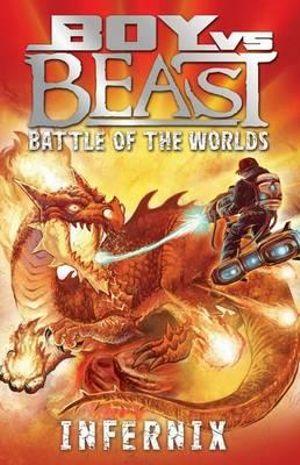 Booktopia Battle Of The Worlds Infernix Boy Vs Beast