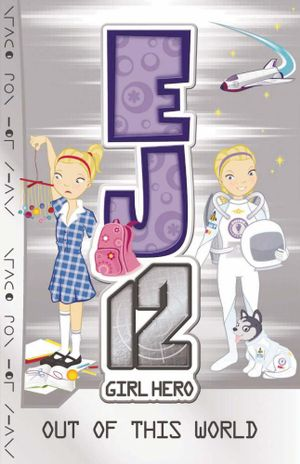 Out of This World : EJ12 Girl Hero Series : Book 9 - Susannah McFarlane