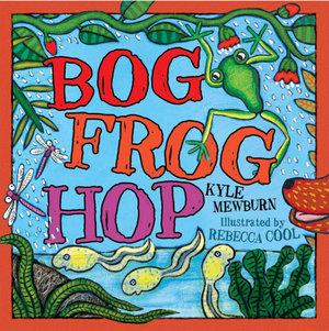 Bog Frog Hop - Kyle Mewburn