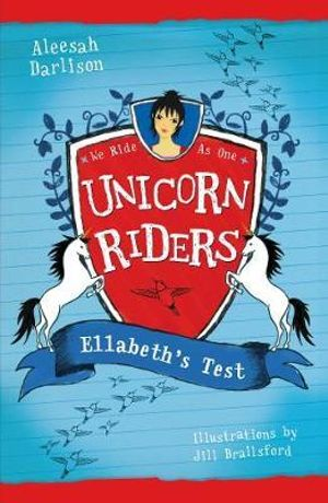 Ellabeth's Test : Unicorn Riders Series : Book 4 - Aleesah Darlison