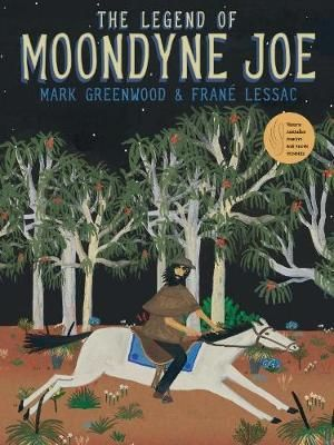 The Legend of Moondyne Joe - Mark Greenwood