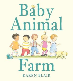 Baby Animal Farm - With a Free Plush Duck!* - Karen Blair