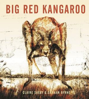 Big Red Kangaroo - Claire Saxby