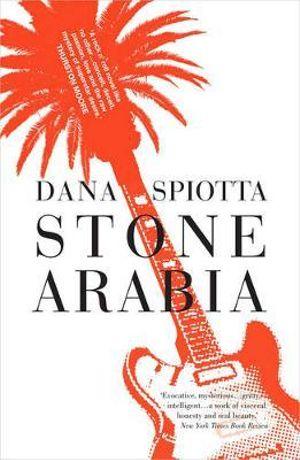 Stone Arabia - Dana Spiotta