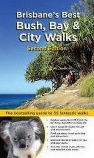 Brisbane's Best Bush, Bay and City Walks : 2nd Edition - Dianne McLay