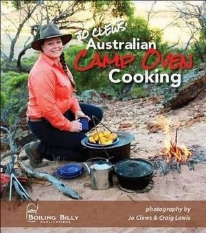 Australian Camp Oven Cooking - Jo Clews