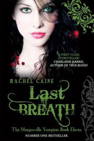 Last Breath : The Morganville Vampires : Book 11 - Rachel Caine