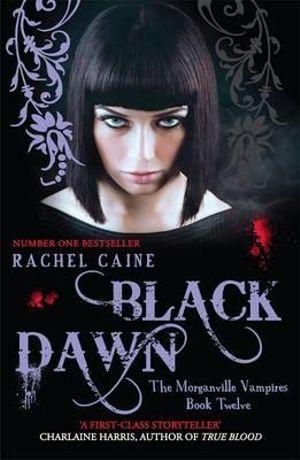 Black Dawn : The Morganville Vampires : Book 12 - Rachel Caine