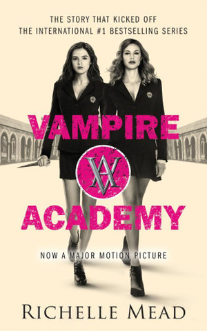 Vampire Academy : Film Tie-in Edition