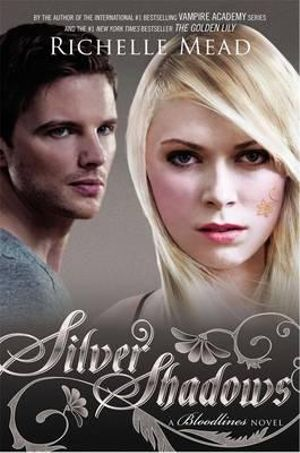 Silver Shadows - *Order Now for Your Chance to Win : Bloodlines Series : Book 5 - Richelle Mead