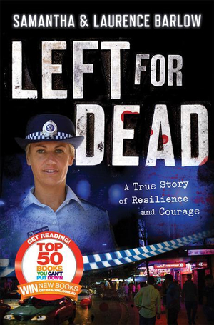 Left for Dead : A True Story of Resilience and Courage - Sue Williams