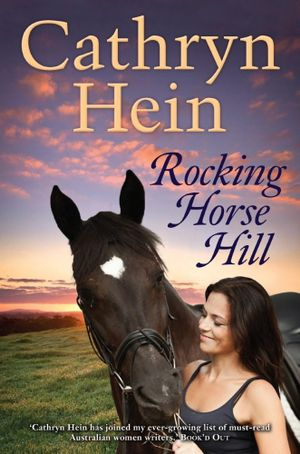 Rocking Horse Hill - Cathryn Hein