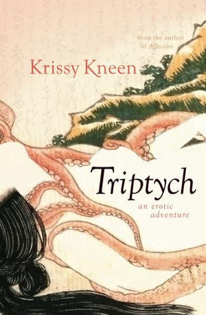 Triptych, an Erotic Adventure : 3 Stories in 1 - Krissy Kneen