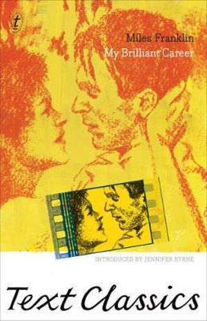 My Brilliant Career : Text Classics - Miles Franklin