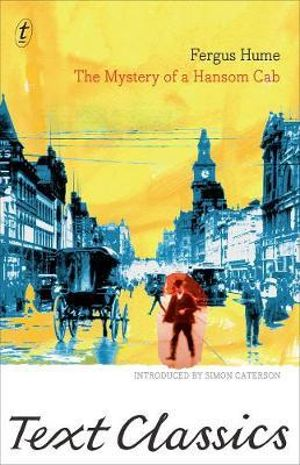 The Mystery of a Hansom Cab : Text Classics - Fergus W. Hume