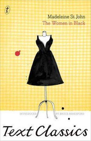 The Women in Black  : Text Classics - Madeleine St. John