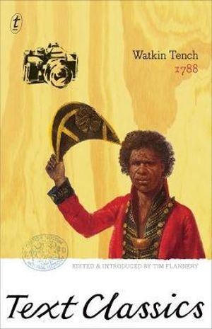 1788  : Text Classics - Watkin Tench
